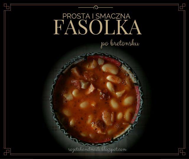 Łatwy przepis - Fasolka po bretońsku, rozetahandmade.blogspot.com, fasolka po bretońsku, prosty przepis na fasolkę