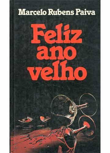 Feliz Ano Velho [Marcelo Rubens Paiva]