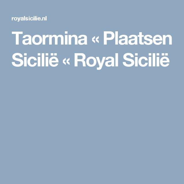Taormina « Plaatsen Sicilië « Royal Sicilië