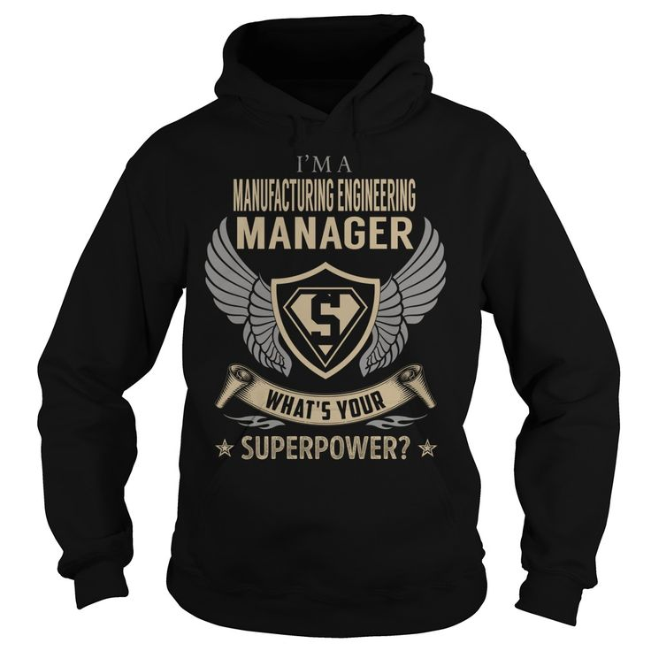 I am a Manufacturing Engineering Manager What is Your Superpower Job Title TShirt