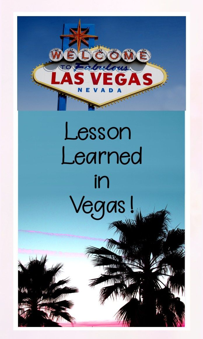 What Happens In Vegas Stays In Vegas Except The Lessons We