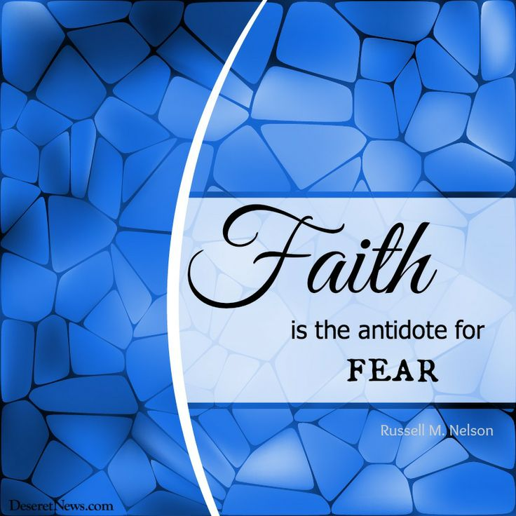 """Faith is the antidote for fear."" Elder Nelson #ldsconf #quotes www.theculturalhall.com"