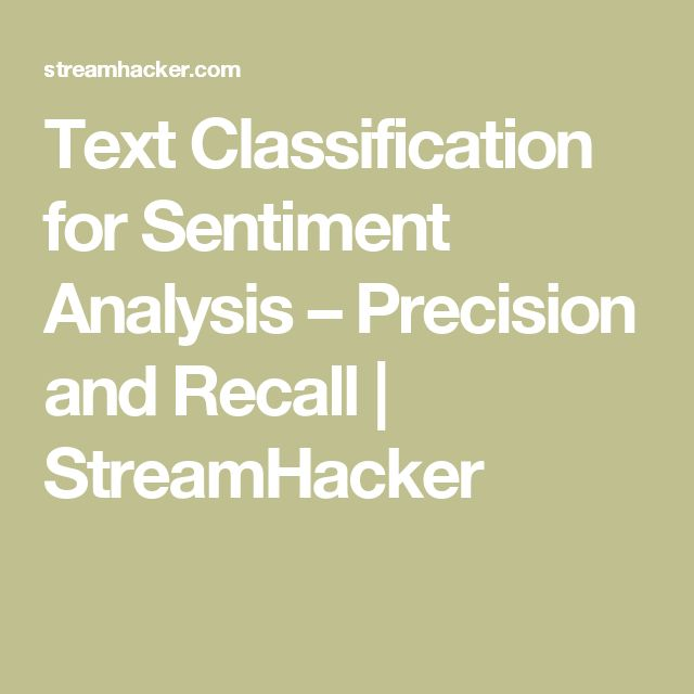 Text Classification for Sentiment Analysis – Precision and Recall | StreamHacker