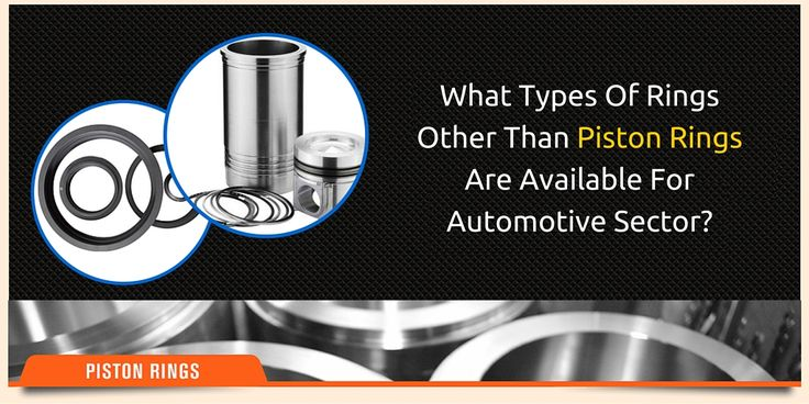 What Types Of Rings Other Than #Piston #Rings Are Available For Automotive Sector?