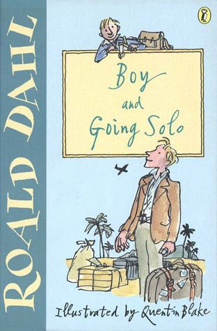 Boy and Going Solo by Roald Dahl  Autobiography of a favorite children's author who served and tells of his time in WW2.