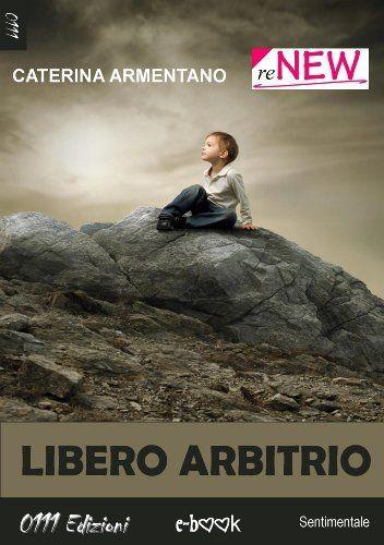 Libero arbitrio (reNew), http://www.amazon.it/dp/B00HPDM9DQ/ref=cm_sw_r_pi_awdl_py60ub1KSN6K0