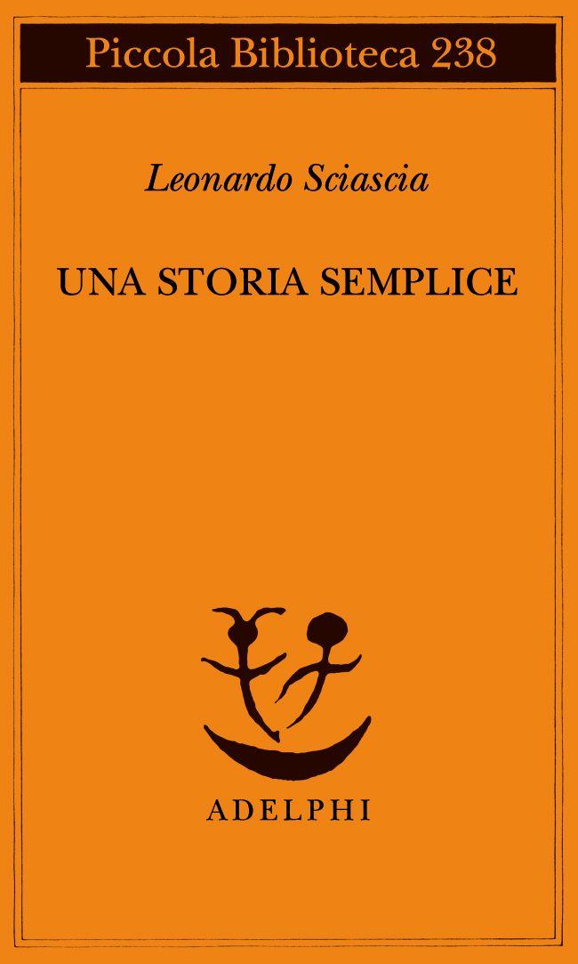 03/2013 - Leonardo Sciascia - Una storia semplice