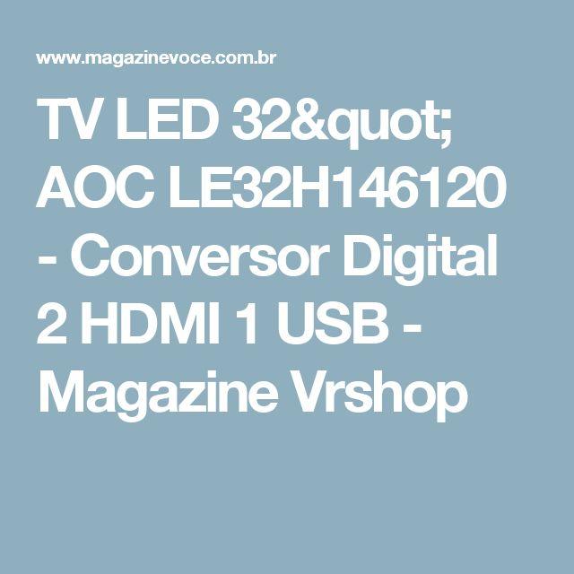 "TV LED 32"" AOC LE32H146120 - Conversor Digital 2 HDMI 1 USB - Magazine Vrshop"