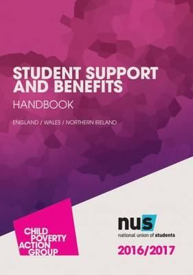 The Student Support and Benefits Handbook is the definitive, up-to-date practical guide to financial support for students in England, Wales and Northern Ireland.Produced in collaboration with the National Union of Students, this latest edition contains all the latest rules on student support and on students' entitlement to benefits and tax credits, including the sweeping changes to student grants and loans that will take place in 2016/17
