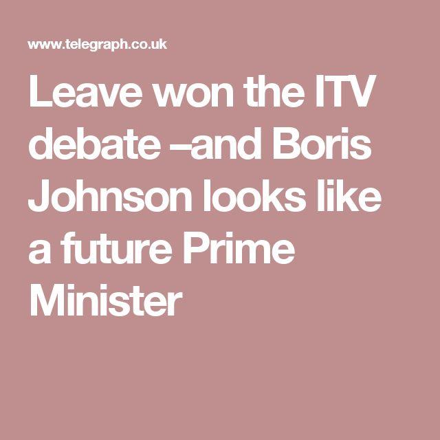 Leave won the ITV debate –and Boris Johnson looks like a future Prime Minister