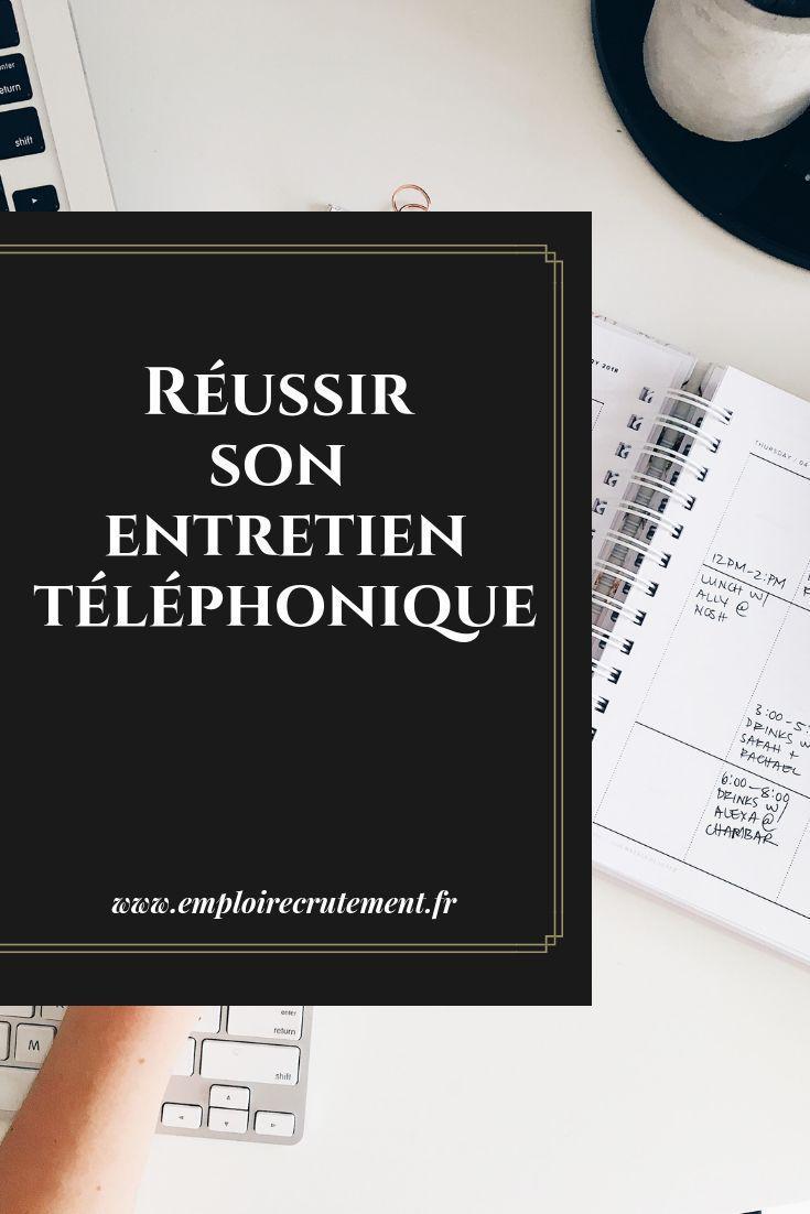 Comment Reussir Un Entretien Telephonique Emploi Recrutement Reussir Son Entretien Entretien Telephonique Recrutement