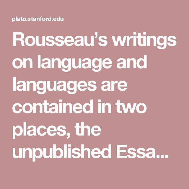 best aspects of language linguistics images rousseau s writings on language and languages are contained in two places the unpublished essay on the origin of languages and in a section of the