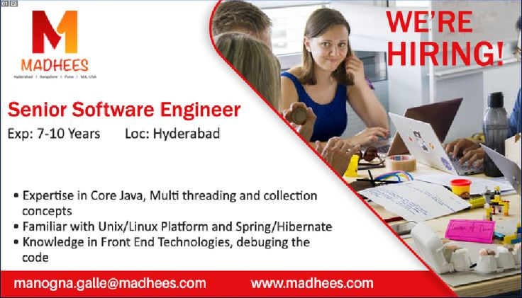 Hiring alert: Senior Software Engineer with 7-10 yrs experience in #CoreJava, #spring, Unix/Linux etc. Hit the mail with resume for more details to manogna.galle@madhees.com