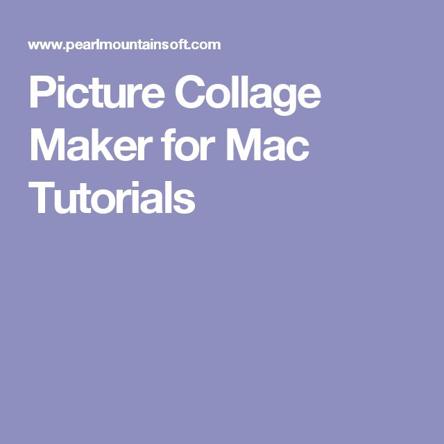 Picture Collage Maker for Mac Tutorials