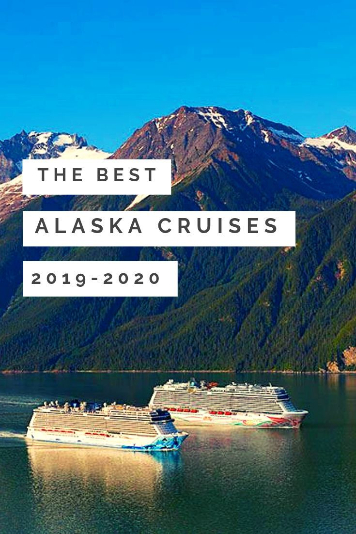 Cruise Alaska 2020.The Best Alaska Cruises Sailing In 2019 2020 Alaska
