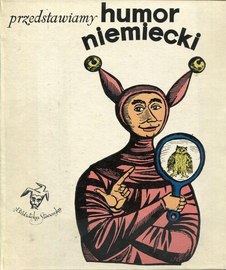 """""""Przedstawiamy humor niemiecki"""" Gerard Branstner Cover by Stefan Bernaciński Book series Biblioteka Stańczyka Published by Wydawnictwo Iskry 1971"""