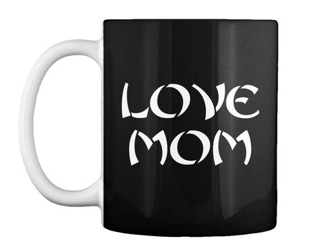 Love  Mom Black Mug Front