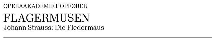 Gå til:     Kunstnerisk hold  Operaakademiet opfører verdens bedste operette Flagermusen. En morsom forvekslingskomedie fuld af overraskelser og humor om ægteskabelige sidespring, lystige forviklinger og sød hævn. Scene: Operaen Takkelloftet Titel: Flagermusen Ariadne på Naxos Kunstart: Opera Spilleperiode: 28. mar. - 01. apr. 2014 Varighed: Ukendt (opdateres) Pris: 195kr Spilledatoer: 28/03, 30/03, 01/04