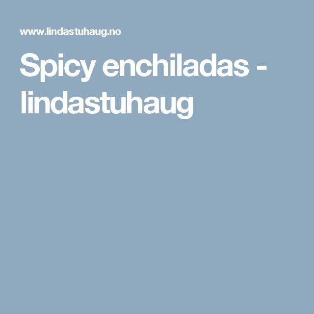 Spicy enchiladas - lindastuhaug