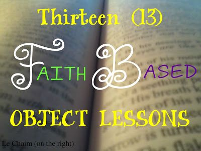 13 Faith-Based Object Lessons for grades K-6 | Le Chaim (on the right)