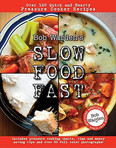 Bob Warden's Slow Food Fast by Bob Warden http://www.amazon.com/dp/0984188711/ref=cm_sw_r_pi_dp_nI4Cub0DCWM65