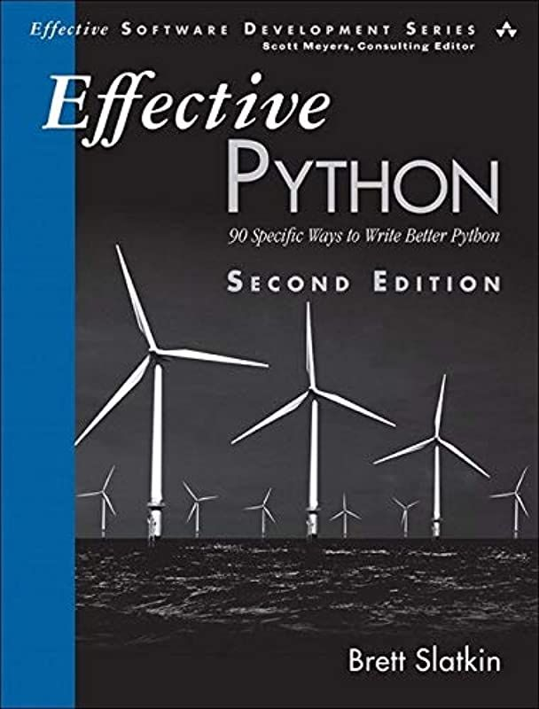 Pdf Free Effective Python 90 Specific Ways To Write Better Python 2nd Edition Effective Software Free Reading Ebook Pdf Ebook
