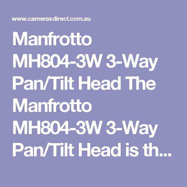Manfrotto MH804-3W 3-Way Pan/Tilt Head The Manfrotto MH804-3W 3-Way Pan/Tilt Head is the replacement of Manfrotto 804rc2. Very similar in practicality but a little more modern in design.