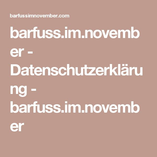 barfuss.im.november - Datenschutzerklärung - barfuss.im.november