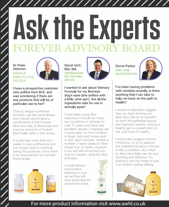 Ask the Experts - Issue 3.....Forever Advisory Board member's, Dr Peter Atherton, David Urch & Dorne Parker answers those everyday questions on how Aloe Vera based products can maintain and improve your everyday health and well-being.