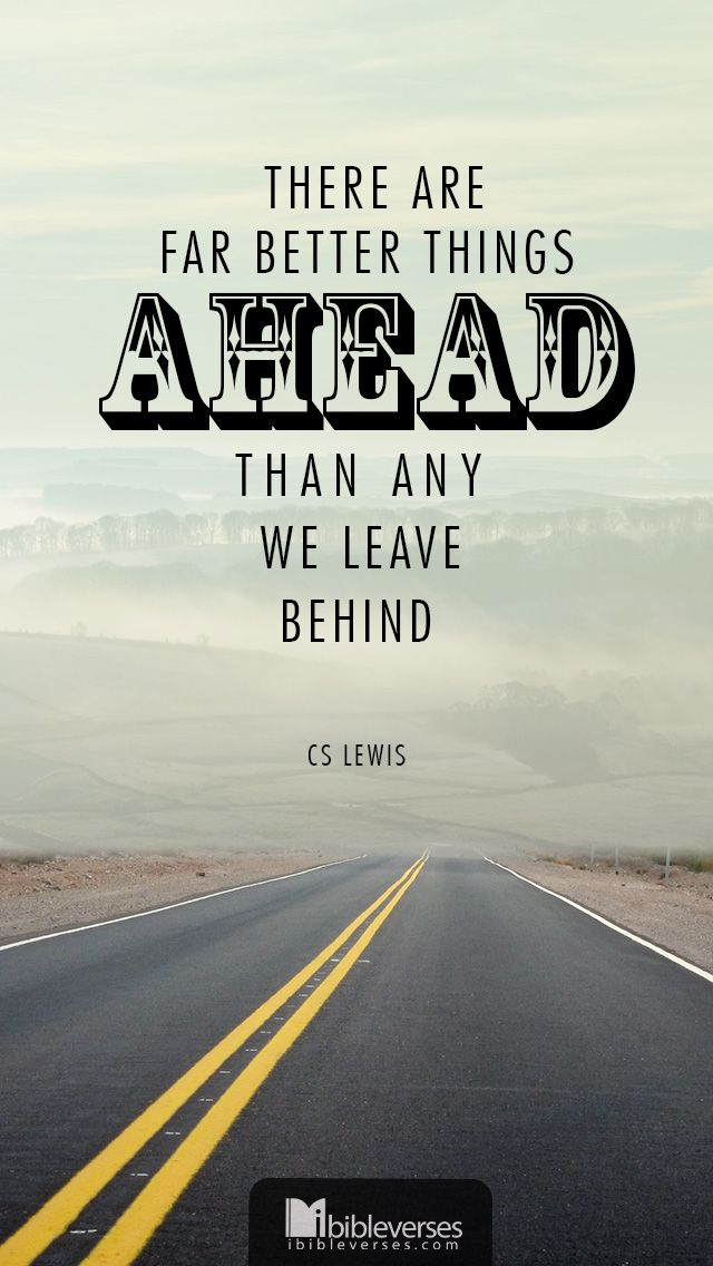 Downloads at http://ibibleverses.christianpost.com/?p=19659  There are far better things ahead  #CSLewis