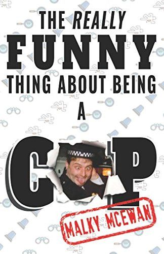 The really FUNNY thing about being a COP