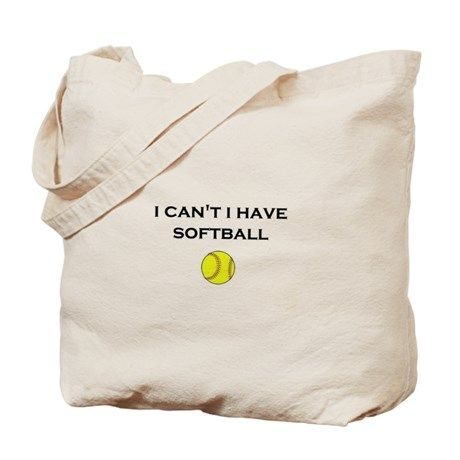 I Can T Have Softball Tote Bag
