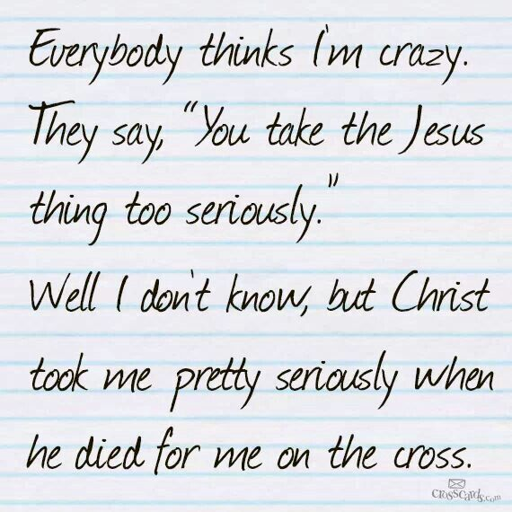 I take Jesus very seriously