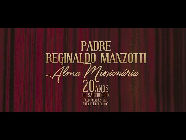 """CD e DVD """"Alma Missionária"""" - Padre Reginaldo Manzotti (Lançamento Oficial)"""