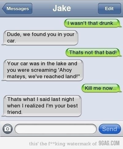 Dude you were so drunk texts
