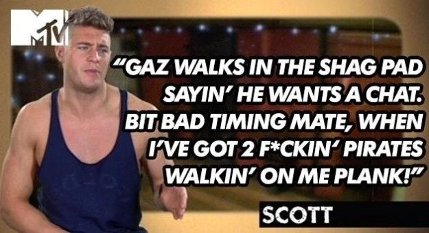 When he was trying to get his end away but Gaz wanted to have a deep conversation. | 19 Times Scotty T Made Everybody Laugh