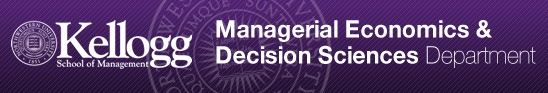 Northwestern University | Managerial Economics & Decision Sciences Department http://www.kellogg.northwestern.edu/Departments/meds/programs/phd_program.aspx