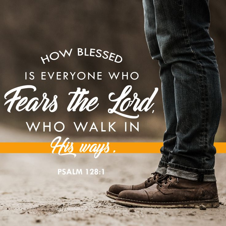 """""""How blessed is everyone who fears the LORD, Who walks in His ways."""" Psalm 128:1 NASB #Psalms #blessed #WordOfGod #GodsWord #obedience #Bible #bibleverse #scripture #UnitedFaithChurchBarnegatNJ"""
