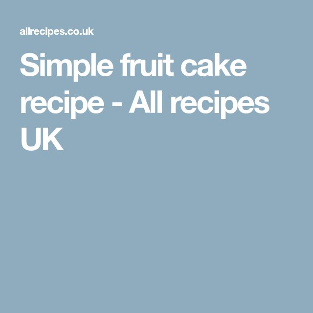 Simple fruit cake recipe - All recipes UK