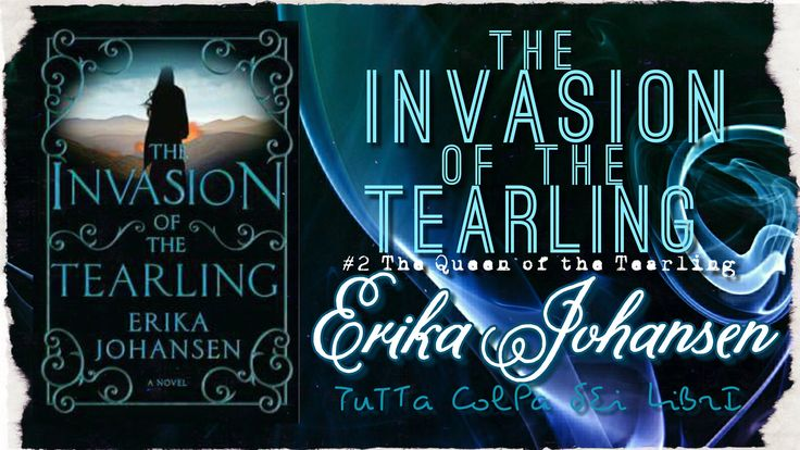 """Anteprima """"The Invasion of the Tearling"""" di Erika Johansen #2 The queen of the Tearlig"""