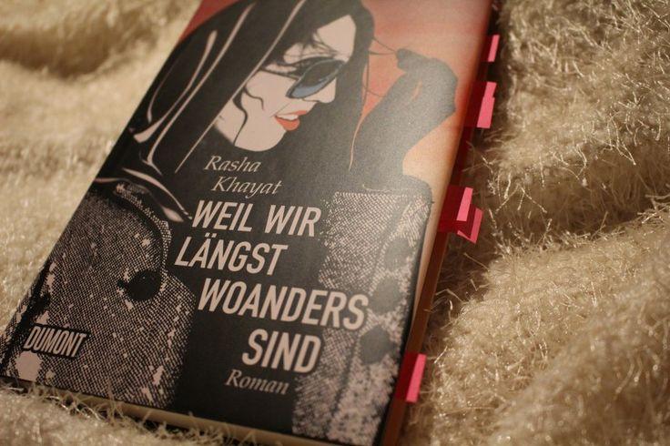 Rasha Khayat Weil wir längst woanders sein  #Bücher #Books #Literatur #Literature #Buchblogger #Lesen #Reading #Rezension #RashaKhayat #SaudiArabien #Fremdheit
