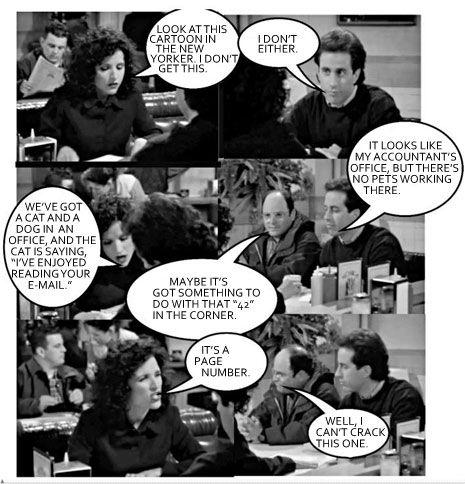 "Cartoon editor Bob Mankoff on the ""Seinfeld"" episode making fun of perplexing New Yorker cartoons: http://nyr.kr/PNarDv"