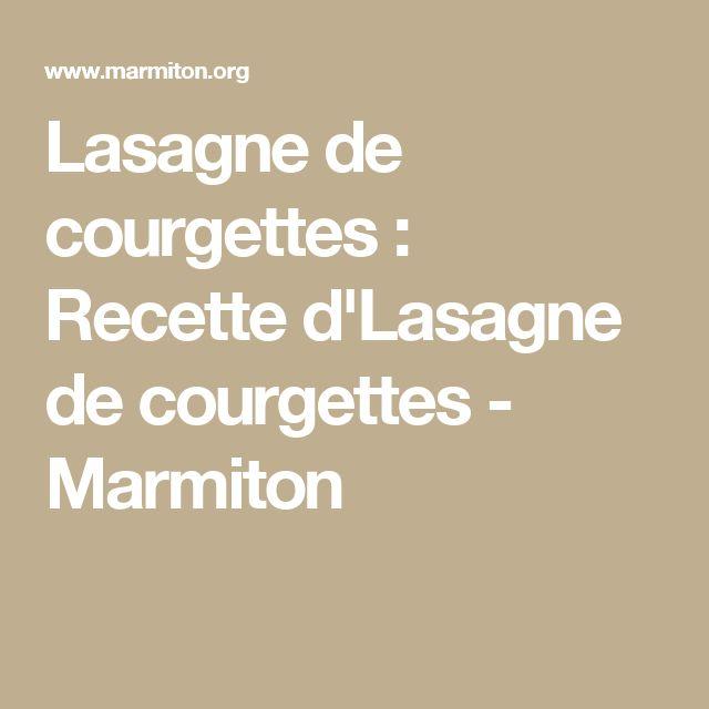 Lasagne de courgettes : Recette d'Lasagne de courgettes - Marmiton