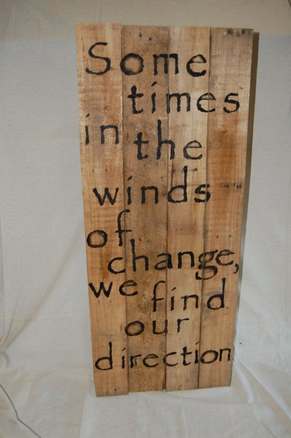 : Pallets Art, Pallets Signs, Wind Of Life Quotes, Tattoo Quotes, Grad Schools, Grad Quotes, Schools Apt, Life Choice, Quotes Life Changing