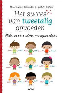 Het succes van tweetalig opvoeden : gids voor ouders en opvoeders