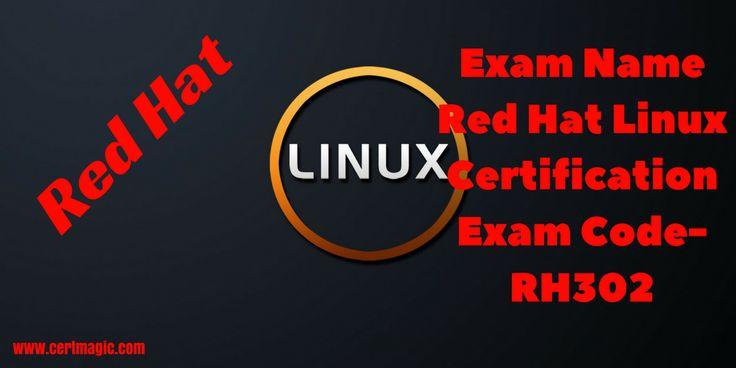 Exam Name  Red Hat Linux Certification Exam Code- RH302  http://www.certmagic.com/RH302-certification-practice-exams.html