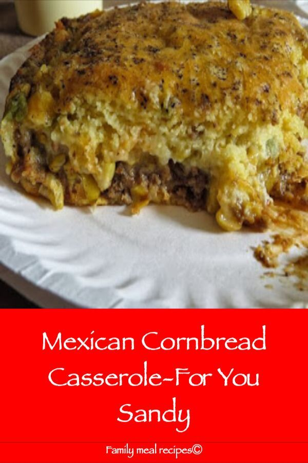 Mexican Cornbread Casserole For You Sandy Family Meal Recipes Mexicancornbreadcasserole Mexican Cornbread Casserole Mexican Cornbread Food