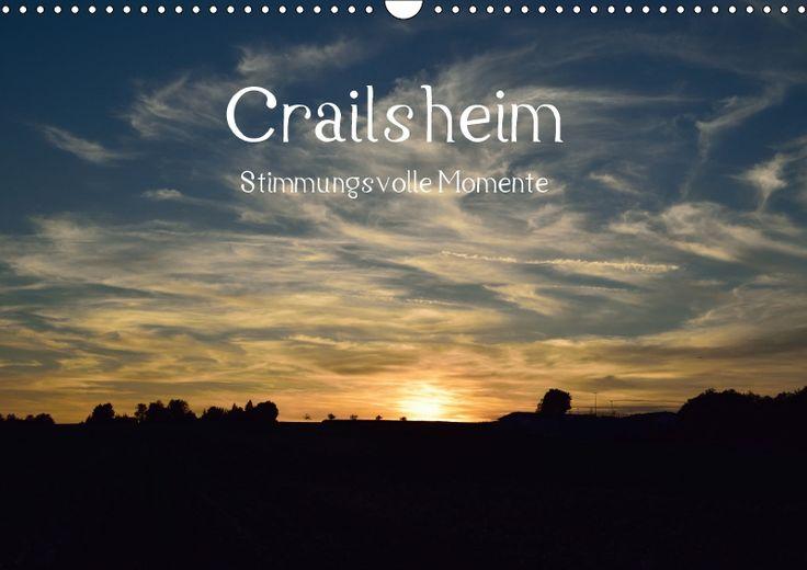 Crailsheim - Stimmungsvolle Momente - CALVENDO Stimmungsvoll und emotional so ist Crailsheim, wenn man genau hinsieht. Ein Blick auf die Stadt im Sonnenuntergang. Mit herrlichem Sonnenschein an der Jagst. Spaziergang im goldenen Herbst durch das Jagsttal. Auch in eisiger Kälte ist die Stadtansicht wunderschön.