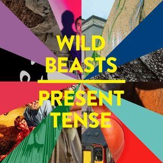 Wild Beasts // Present Tense