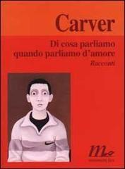 Di cosa parliamo quando parliamo d'amore - Raymond Carver